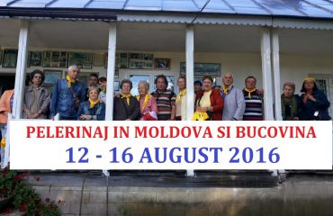 PELERINAJ IN MOLDOVA SI BUCOVINA /  (12 - 16 AUGUST 2016)